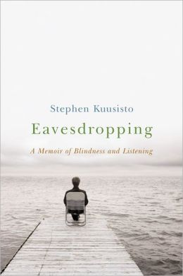 Eavesdropping: A Life by Ear