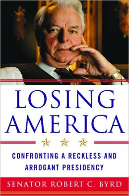 Losing America: Confronting a Reckless and Arrogant Presidency