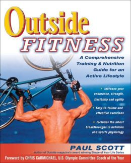 Outside Fitness: A Comprehensive Training & Nutrition Program for an Active Lifestyle