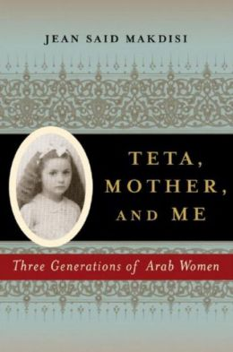 Teta, Mother, and Me: Three Generations of Arab Women