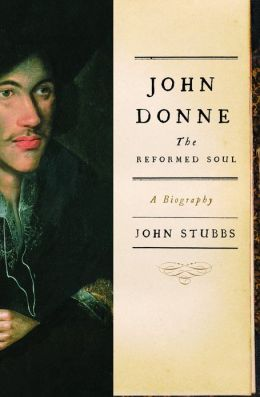 John Donne: The Reformed Soul: A Biography