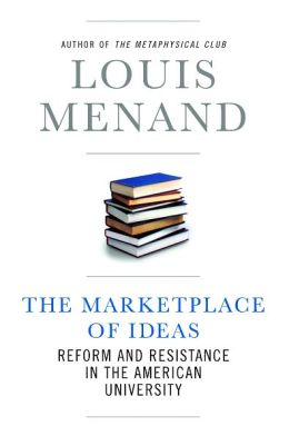 The Marketplace of Ideas: Reform and Resistance in the American University (Issues of Our Time Series)
