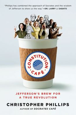 Constitution Café: Jefferson's Brew for a True Revolution