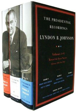 The Presidential Recordings, Lyndon B. Johnson: Volumes 4-6: Toward the Great Society, February 1, 1964-May 31,1964