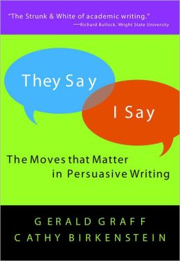 They Say/I Say: The Moves that Matter in Persuasive Writing