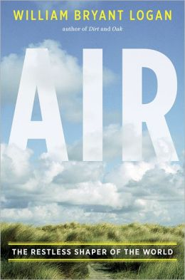 Air: The Restless Shaper of the World