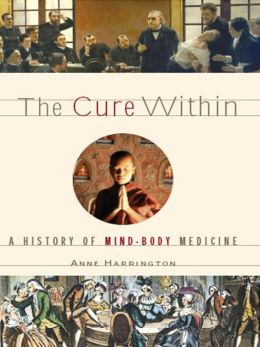The Cure Within: A History of Mind-Body Medicine