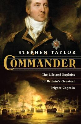 Commander: The Life and Exploits of Britain's Greatest Frigate Captain