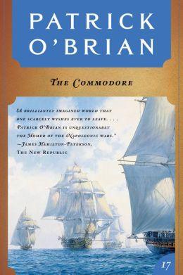 The Commodore (Aubrey-Maturin Series #17)