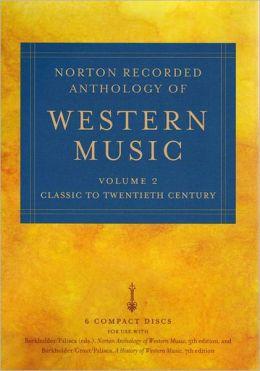 Norton Anthology of Western Music: Volume 2: Classic to Twentieth Century Claude V. Palisca