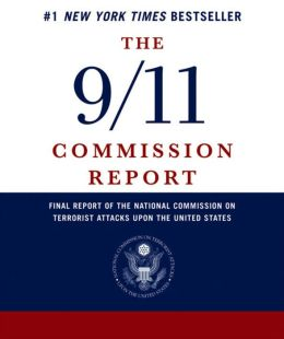 9/11 Commission Report: Final Report of the National Comission on Terrorist Attacks Upon the United States (Authorized Edition)