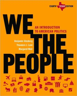 We the People: An Introduction to American Politics, Texas Edition (Paper)