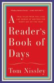 Book Cover Image. Title: A Reader's Book of Days:  True Tales from the Lives and Works of Writers for Every Day of the Year, Author: Tom Nissley