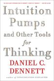 Book Cover Image. Title: Intuition Pumps and Other Tools for Thinking, Author: Daniel C. Dennett