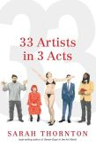 Book Cover Image. Title: 33 Artists in 3 Acts, Author: Sarah Thornton