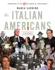 Book Cover Image. Title: The Italian Americans:  A History, Author: Maria Laurino