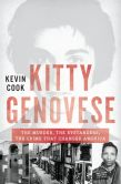 Book Cover Image. Title: Kitty Genovese:  The Murder, the Bystanders, the Crime that Changed America, Author: Kevin Cook