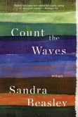 Book Cover Image. Title: Count the Waves:  Poems, Author: Sandra Beasley