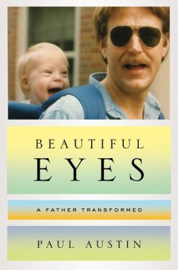 Beautiful Eyes: A Father Transformed