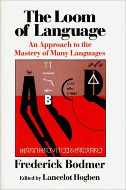 Loom of Language: An Approach to the Mastery of Many Languages