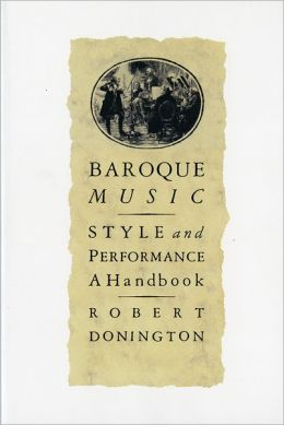 Baroque Music; Style and Performance, a Handbook