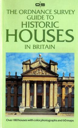 The Ordnance Survey Guide to Historic Houses in Britain