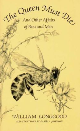 Queen Must Die and Other Affairs of Bees and Men