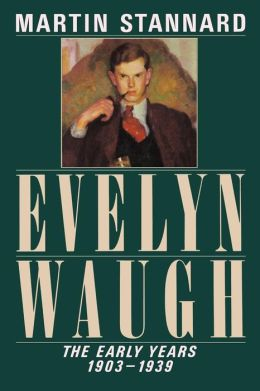 Evelyn Waugh: The Early Years 1903-1939