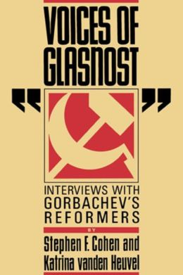 Voices of Glasnost: Interviews with Gorbachev's Reformers