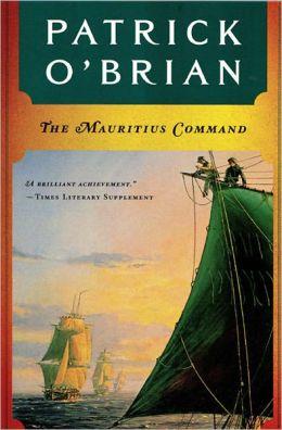 The Mauritius Command (Aubrey-Maturin Series #4)