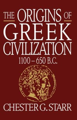 The Origins of Greek Civilization: 1100 - 650 B.C.