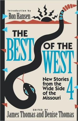 The Best of the West IV: New Stories from the Wide Side of the Missouri
