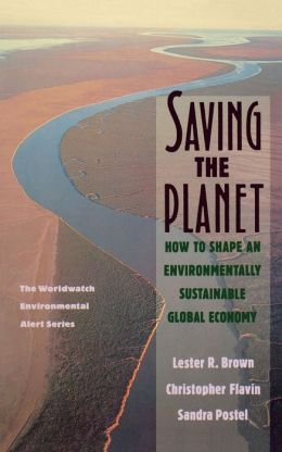 Saving the Planet: How to Shape an Environmentally Sustainable Global Economy