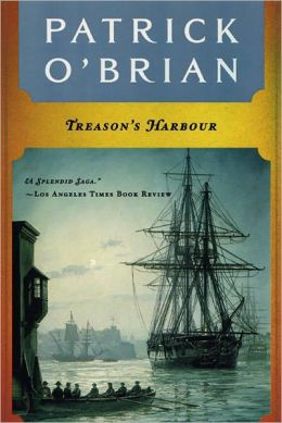 Treason's Harbour (Aubrey-Maturin Series #9)