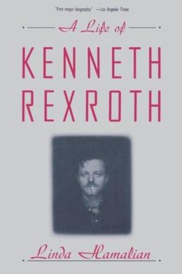 A Life of Kenneth Rexroth