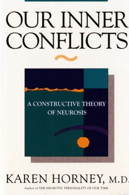 Our Inner Conflicts: A Constructive Theory of Neurosis