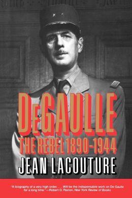 De Gaulle: The Rebel, 1890-1944