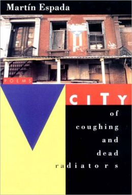 City of Coughing and Dead Radiators: Poems