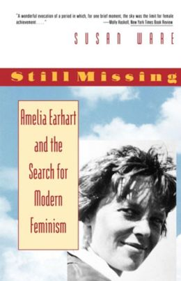 Still Missing: Amelia Earhart and the Search for Modern Feminism