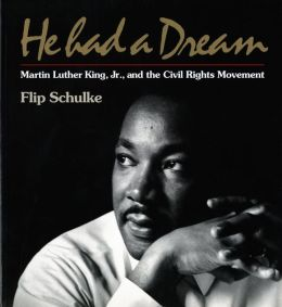 He Had a Dream: Martin Luther King, Jr., and the Civil Rights Movement