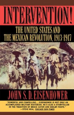 Intervention!: The United States and the Mexican Revolution, 1913-1917