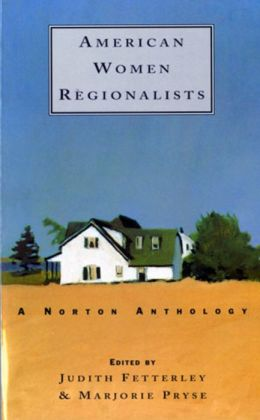 American Women Regionalist 1850-1910: A Norton Anthology