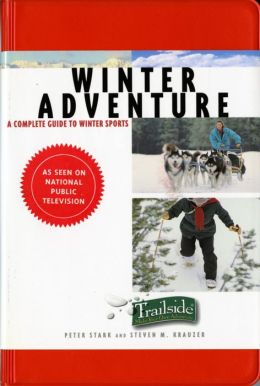 Winter Adventure: A Complete Guide to Winter Sports