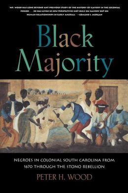 Black Majority: Negroes in Colonial South Carolina from 1670 through the Stono Rebellion