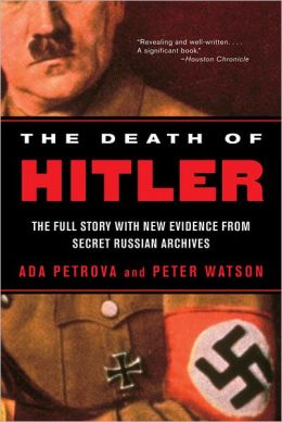 Death of Hitler: The Full Story with New Evidence from Secret Russian Archives