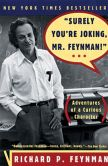 """Book Cover Image. Title: """"Surely You're Joking, Mr. Feynman!"""":  Adventures of a Curious Character, Author: Richard P. Feynman"""