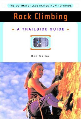 Rock Climbing: A Trailside Guide