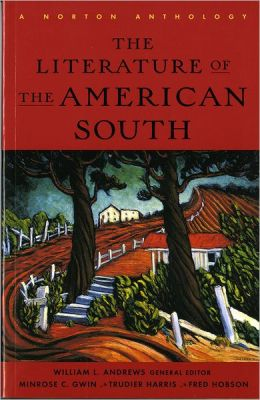 Literature of the American South: A Norton Anthology