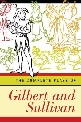 Complete Plays of Gilbert and Sullivan