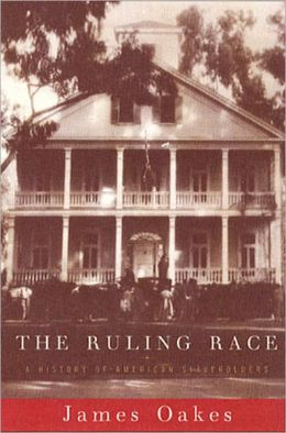 The Ruling Race: A History of American Salveholders